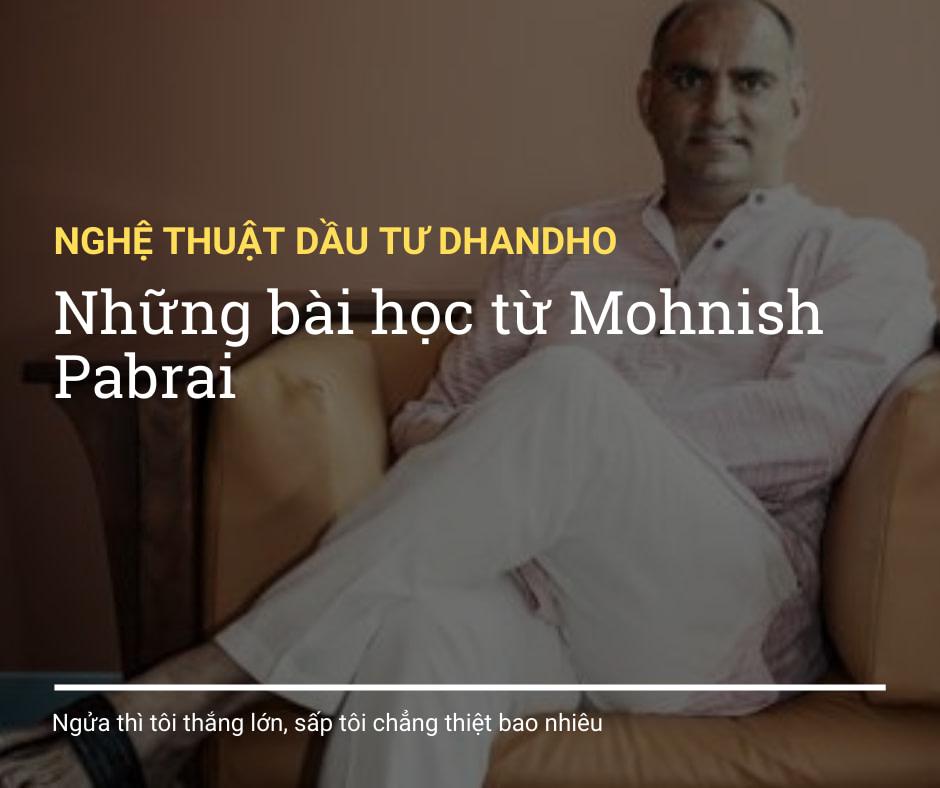 """Bài học từ cuốn """"Nghệ thuật đầu tư DHANDHO"""" của Mohnish Pabrai"""